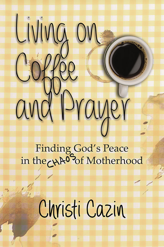 Motherhood Book - Living on Coffee and Prayer