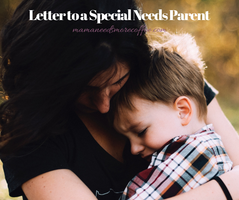Letter to a Special Needs Parent - 5 Tips for Survival