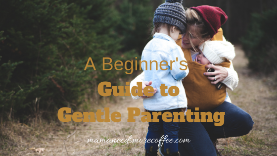 A Beginner's Guide to Gentle Parenting