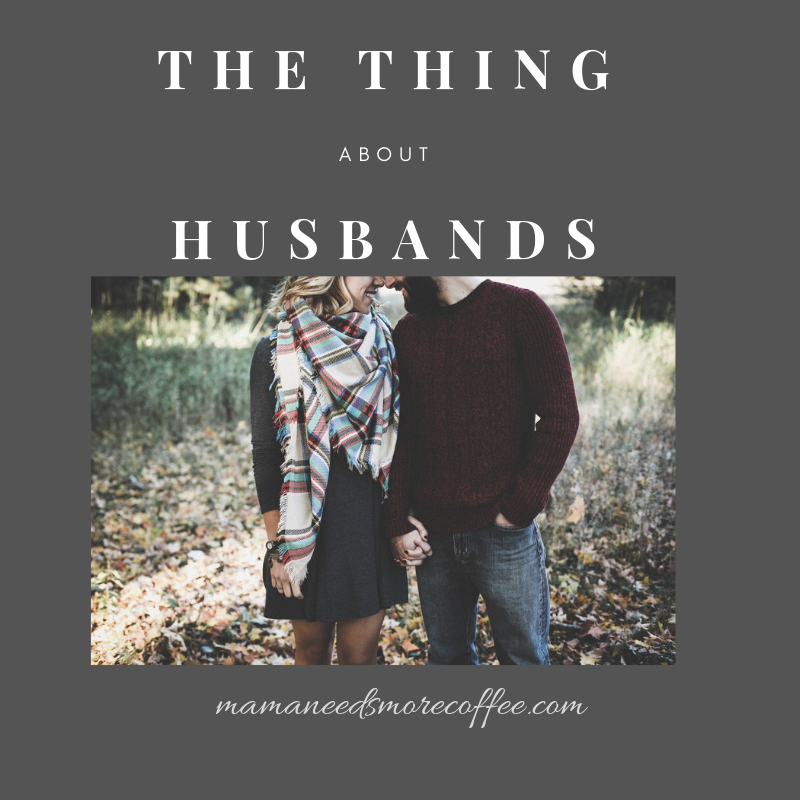 The Thing About Husbands...