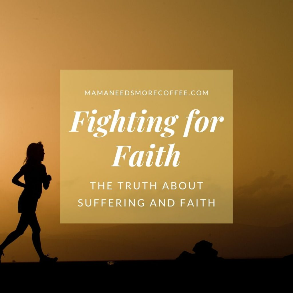 Fighting for Faith - The Truth About Suffering and Faith